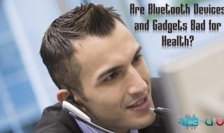 Are Bluetooth Devices and Gadgets Bad for Health