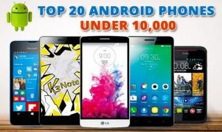 Top 20 Android Phones Under 10000