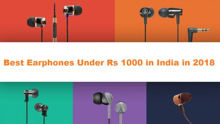 Best Earphones Under Rs 1000 in India in 2018