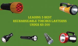 Leading 5 Best Rechargeable Torches Lanterns under Rs 500