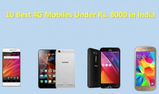10 Best 4G Mobiles Under Rs. 8000 in India