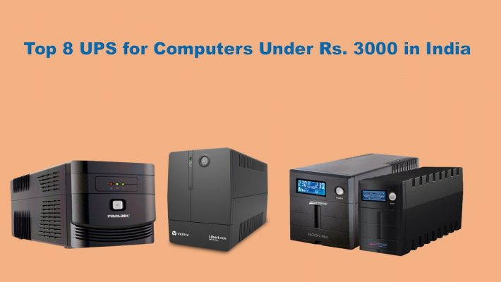 Top 8 UPS for Computers Under Rs. 3000 in India
