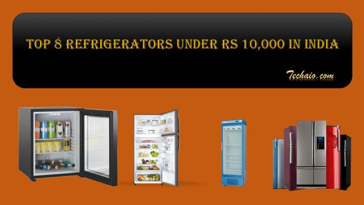 Top 8 refrigerators under Rs 10,000 in India