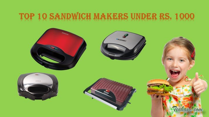 Top 10 Sandwich Makers Under Rs. 1000