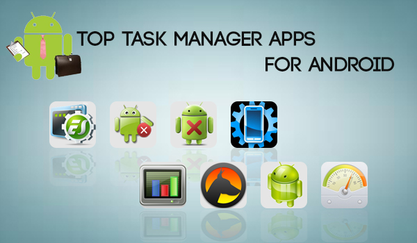 Top 12 Task managers for your Android Phones