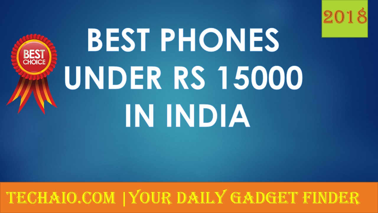 Best smartphones under 15000 in India