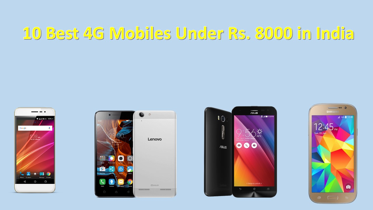 e044b1699f2 TOP 10 Best 4G Mobiles Under Rs. 8000 in India - Tech All In One