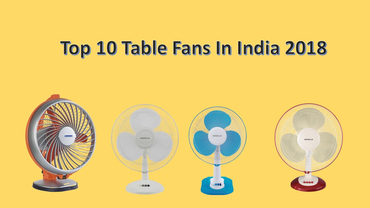 Top 10 Table Fans In India 2018
