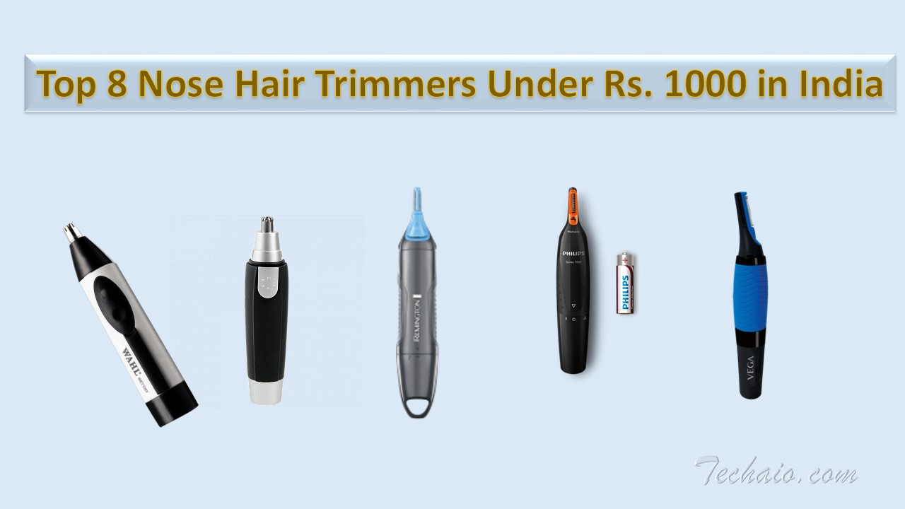 Top 8 Nose Hair Trimmers Under Rs. 1000 in India