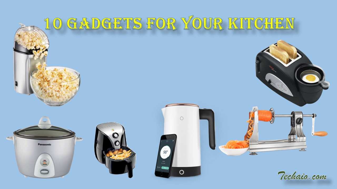 10 Gadgets For Your Kitchen