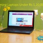 8 Best Gaming Laptops Under Rs.120000 in India