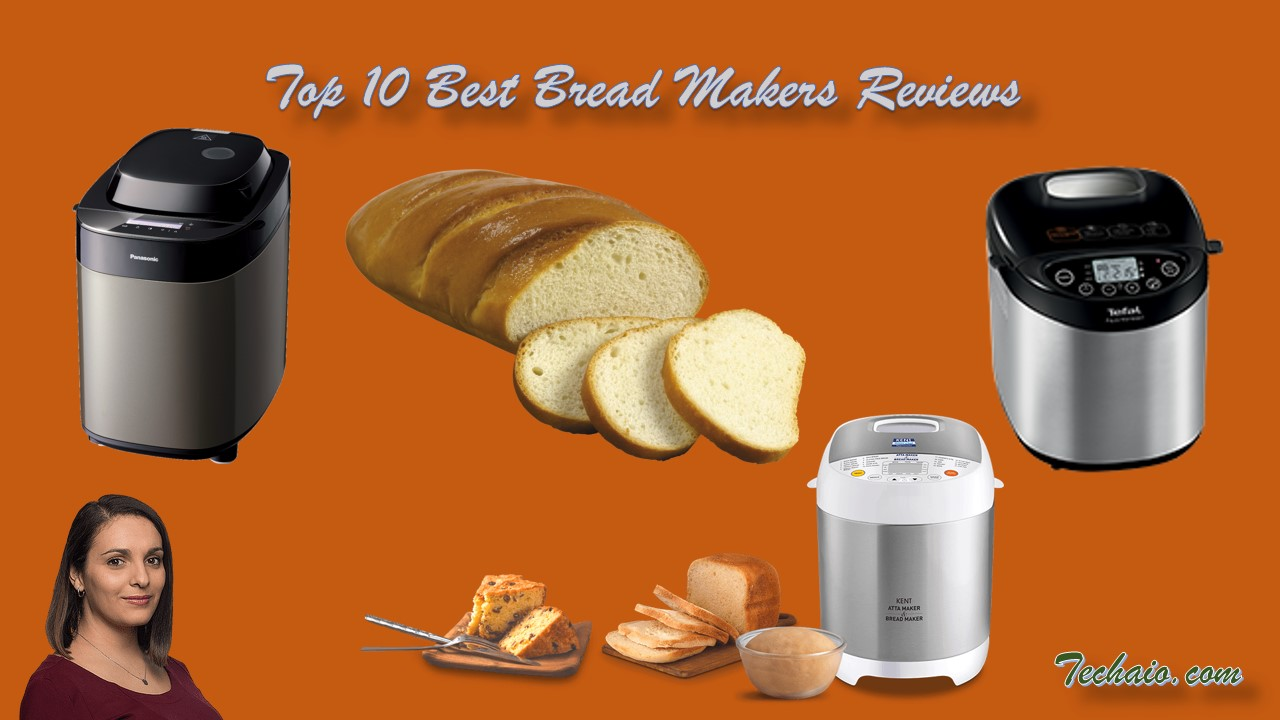 Top 10 Best Bread Makers Reviews