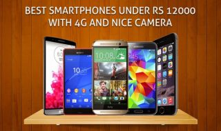 Best Smartphones Under Rs 12000 with 4G and nice Camera