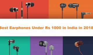 Best Earphones Under Rs 1000 in India in 2018