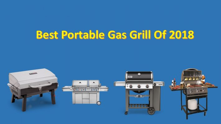 Best Portable Gas Grill Of 2018